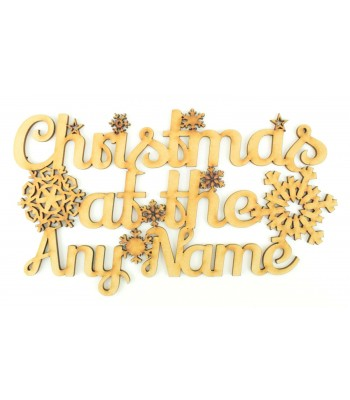 Laser Cut Personalised 'Christmas At The...' Script Font Sign with Snowflakes