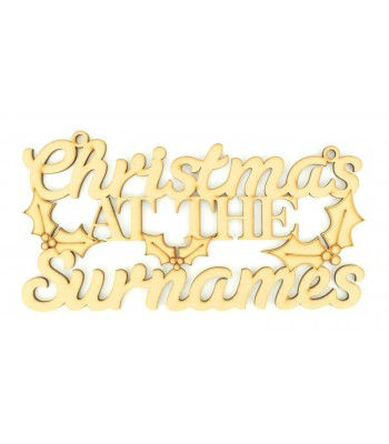 Laser Cut Personalised 'Christmas At The...' Bold Script Font Sign with Holly