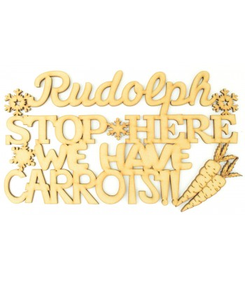 Laser cut 'Rudolph stop here we have carrots' Quote Sign
