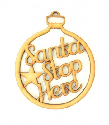 Laser Cut 'Santa Stop Here' Christmas Bauble