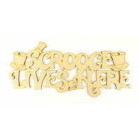 Laser cut 'Scrooge Lives Here' Quote Sign