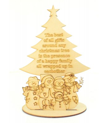 Laser cut 'The best of all gifts around any Christmas tree...' Christmas Tree with Snowman Family on a Stand