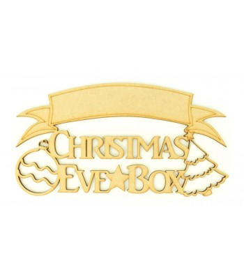 Laser cut 'Christmas Eve Box' Quote Sign with Bauble and Christmas Tree - Blank Banner To Add Vinyl