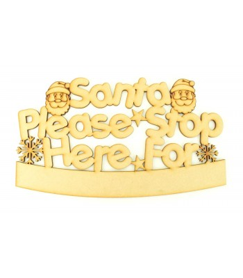 Laser cut 'Santa Please Stop Here For...' Quote Sign with Santa Faces - Blank Banner To Add Vinyl