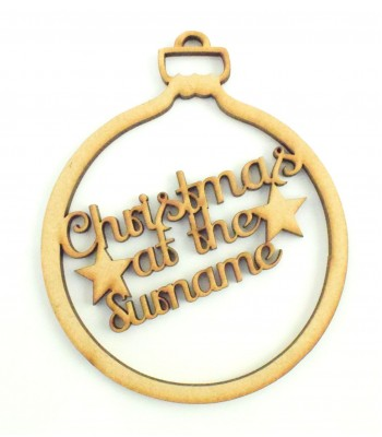 Laser Cut Personalised 'Christmas at the...' Bauble - 100mm Size