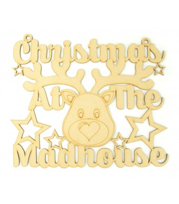 Laser Cut 'Christmas at the Madhouse' Cute Reindeer Sign
