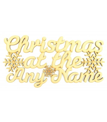 Laser Cut Personalised 'Christmas At The...' Bold Script Font Sign with Snowflakes