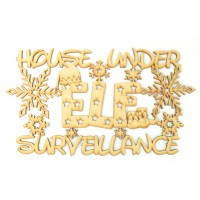 Laser cut 'House under Elf surveillance' Quote Sign