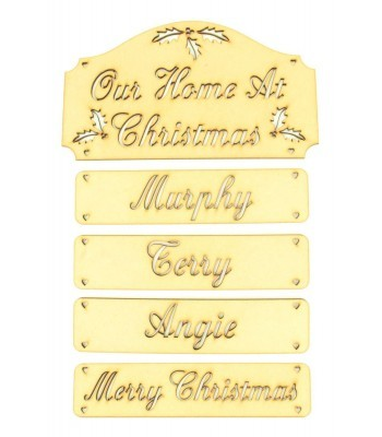 Laser Cut 'Our Home At Christmas' Plaque with Hanging Name Panels and 'Merry Christmas' at the bottom - Holly