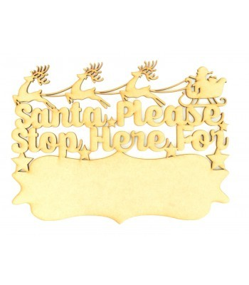 Laser cut 'Santa Please Stop Here For...' Quote Sign with Blank Banner To Add Vinyl