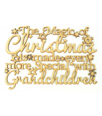 Laser cut 'The magic of Christmas is made even more special with Grandchildren' Quote Sign