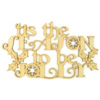 Laser cut 'tis the Season to be Jolly' Quote Sign