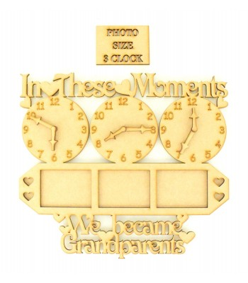 'In these moments we became Grandparents' sign with clock and photo frames - Options Available