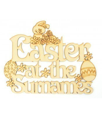 Laser Cut Personalised 'Easter at the...' Detailed Sign with Easter Bunny, Eggs and Flowers