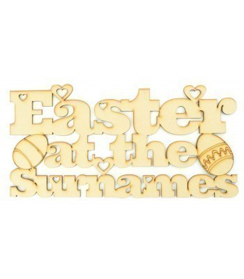 Laser Cut Personalised 'Easter at the...' Sign with Easter Egg Shapes