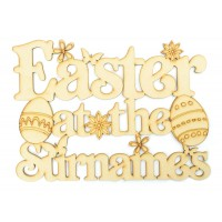 Laser Cut Personalised 'Easter at the...' Sign with Flowers and Easter Egg Shapes