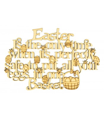 Laser Cut 'Easter is the only time when it's perfectly safe to put all your eggs in one Basket' Quote Sign
