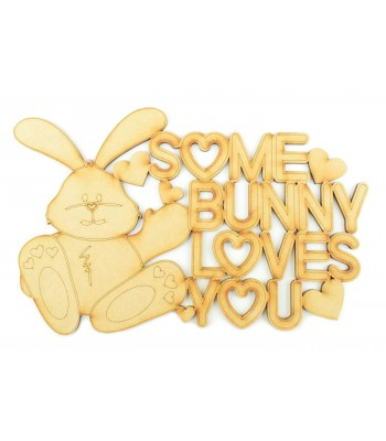 Laser Cut 'Some Bunny Loves You' Rabbit Quote Sign