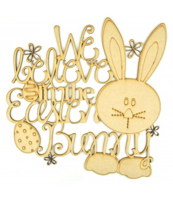 Laser Cut 'We believe in the Easter Bunny' Quote Sign