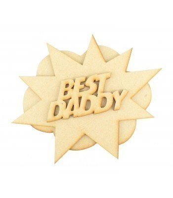 Laser Cut 'Best Daddy' 3D Comic Book Explosion Plaque