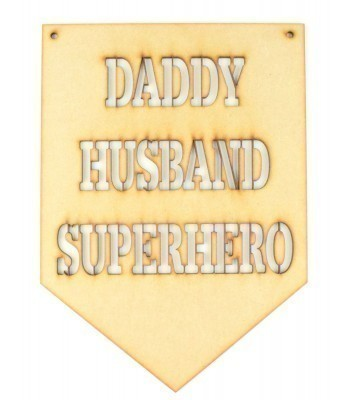 Laser Cut 'Daddy, Husband, Superhero' Banner Quote Sign