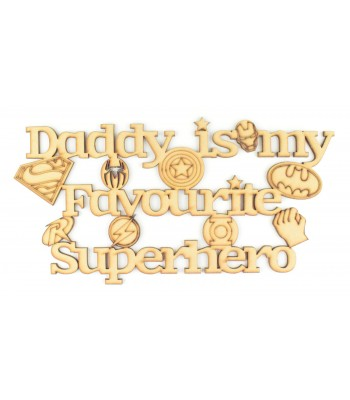 Laser Cut 'Daddy is my favourite superhero' Quote Sign - Options Available