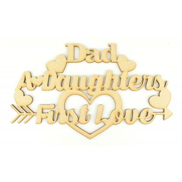 Laser Cut Dad A Daughters First Love Quote Sign