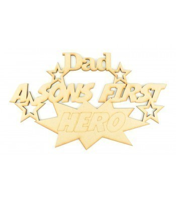 Laser Cut 'Dad, A Sons First Hero' Quote Sign