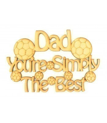 Laser Cut 'Dad You're Simply The Best' Sign with Football