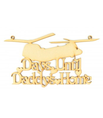 Laser cut 'Days until Daddy's Home' Chinook Countdown Sign