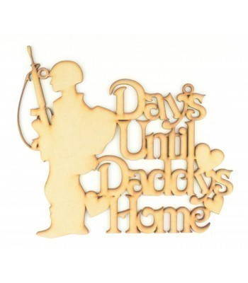 Laser cut 'Days until Daddy's Home' Soldier Countdown Sign