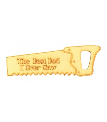 Laser Cut 'The Best Dad I Ever Saw' Etched Mini Saw Shape