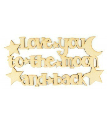Laser Cut 'Love you to the moon and back' Quote Sign