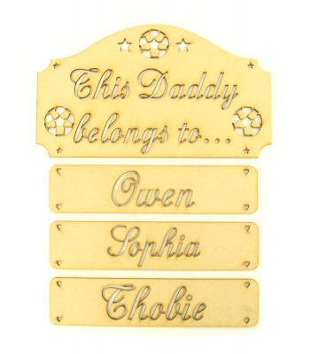 Laser Cut 'This Daddy Belongs To...' Plaque with Stencil Footballs and Hanging Name Panels