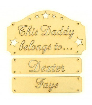Laser Cut 'This Daddy Belongs To...' Plaque with Stencil Stars and Hanging Name Panels