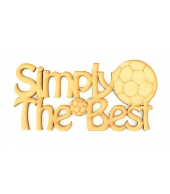 Laser Cut 'Simply The Best' Sign with Football