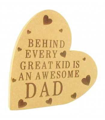 Laser Engraved 18mm Freestanding MDF 'Behind Every Great Kid Is An Awesome Dad' Heart Plaque