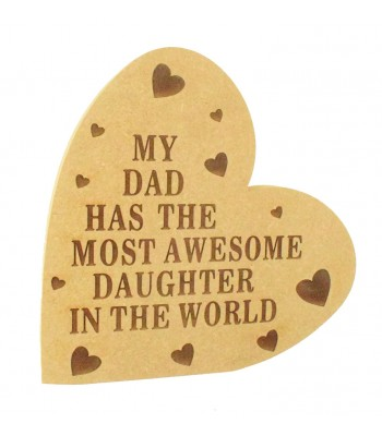 Laser Engraved 18mm Freestanding MDF 'My Dad has the most awesome Daughter in the world' Heart Plaque