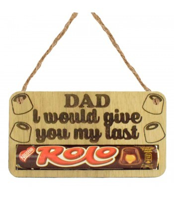 Laser Cut Oak Veneer 'Dad I Would Give You My Last Rolo' Hanging Chocolate Bar Holder