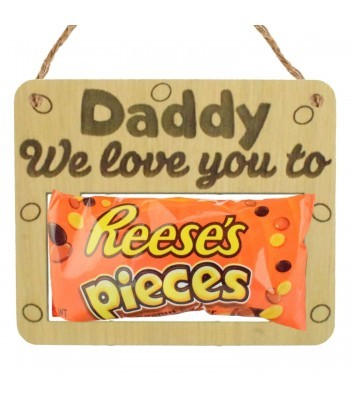 Laser Cut Oak Veneer 'Daddy We Love You To Pieces' Hanging Chocolate Bar Holder
