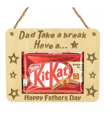 Laser Cut Oak Veneer 'Dad Take A Break Have A KitKat' Hanging Chocolate Bar Holder