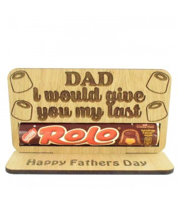 Laser Cut Oak Veneer 'Dad I Would Give You My Last Rolo' Chocolate Bar Holder On Stand