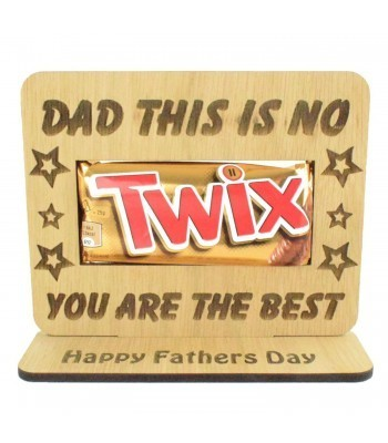 Laser Cut Oak Veneer 'Dad This Is No Twix You Are The Best' Chocolate Bar Holder On Stand