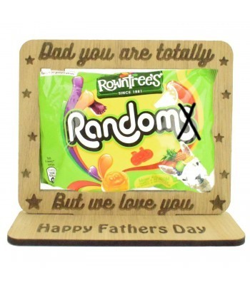 Laser Cut Oak Veneer 'Dad You Are Totally Random But We Love You' Sweets Holder On Stand