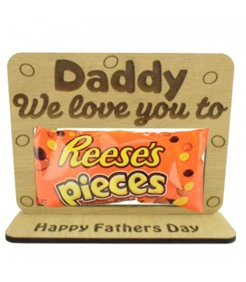 Laser Cut Oak Veneer 'Daddy We Love You To Pieces ' Chocolate Bar Holder On Stand