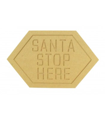 18mm Freestanding MDF Router Engraved 'Santa Stop Here' Plaque