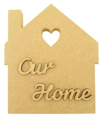 18mm Freestanding MDF House with 3D Laser Cut Wording 'Our Home'