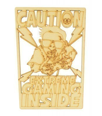 Laser Cut 'Caution. Extreme Gaming Inside' Gaming Plaque - Gamer Design
