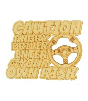 Laser Cut 'Caution. Angry Driver. Enter At Your Own Risk' Gaming Sign