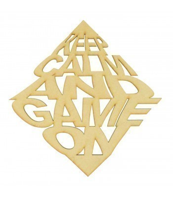 Laser Cut 'Keep Calm And Game On' Joined Wording Sign